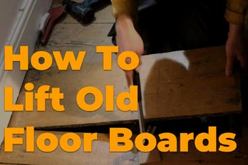 How to lift floorboards without breaking them