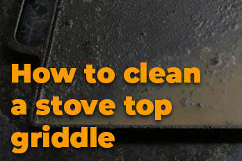 How to clean a stove top griddle