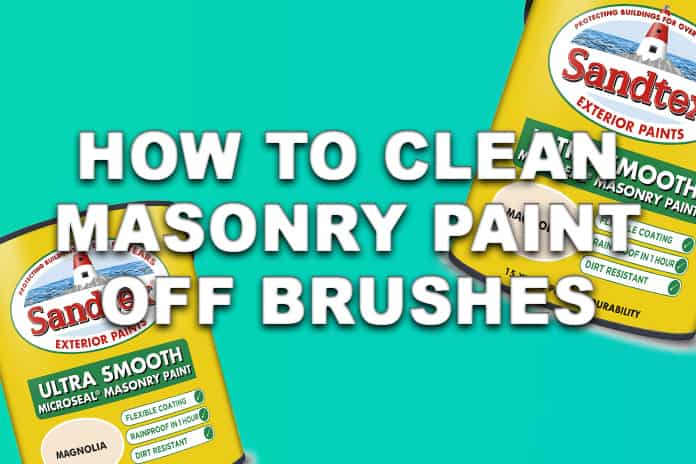 How To Clean Masonry Paint Off Brushes