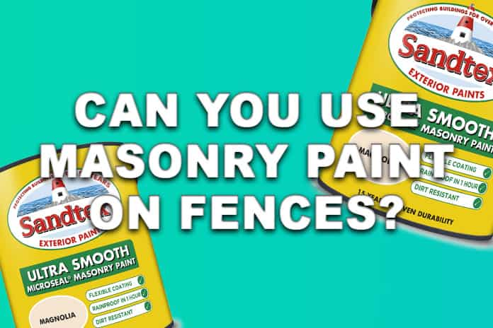 Can You Use Masonry Paint On Fences