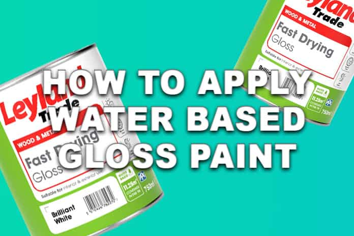 How To Apply Water Based Gloss Paint