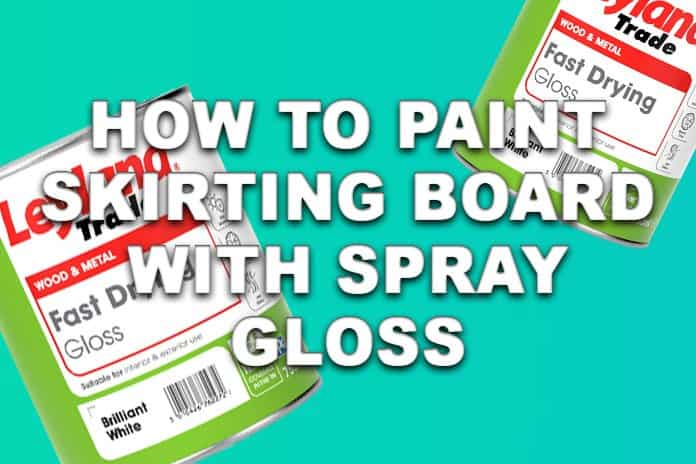 How to paint Wooden skirting board with spray gloss