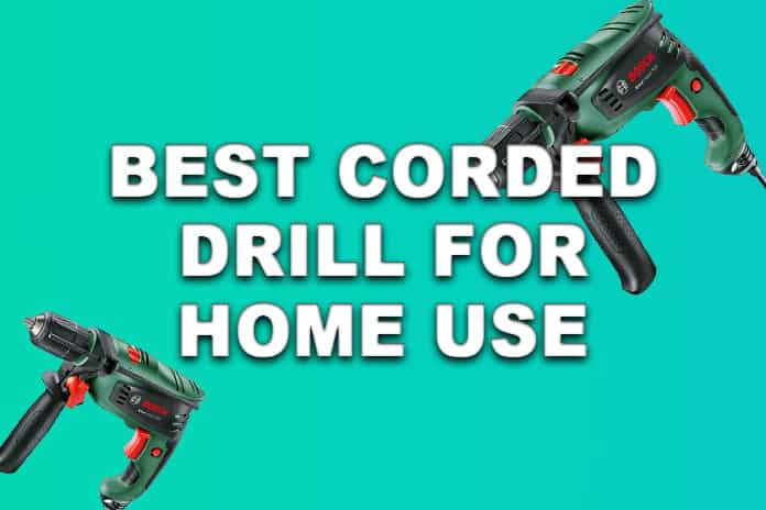 Best Corded Drill For Home Use