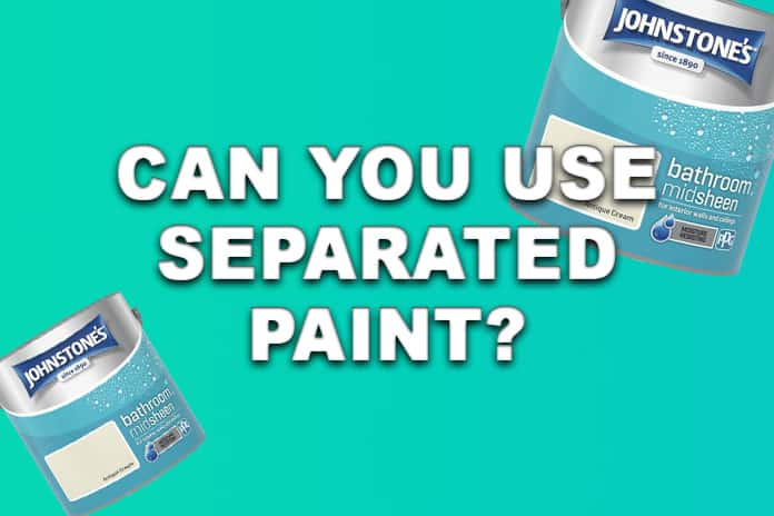 Can you use separated paint?