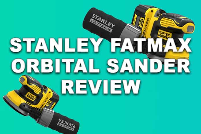 Stanley Fatmax V20 Cordless Random Orbit Sander Review