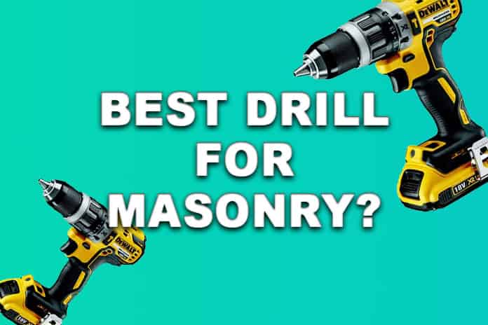 What is the best drill for masonry?