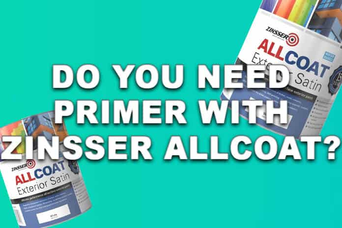 Do you need primer with Zinsser AllCoat?