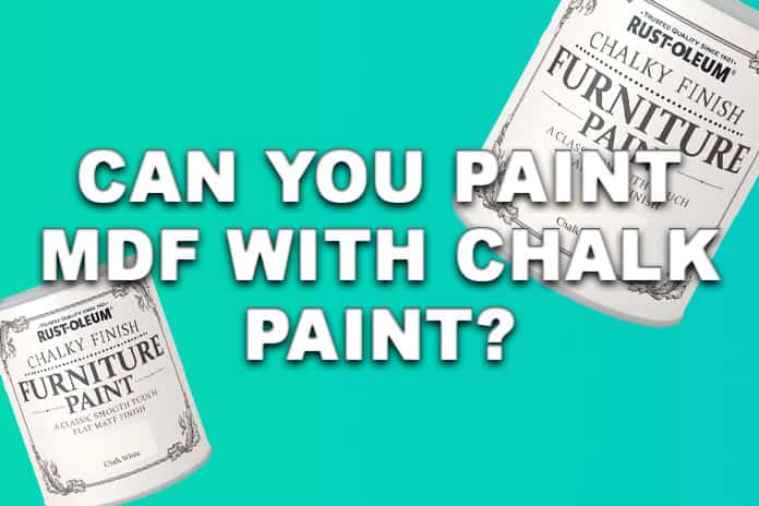 Can You Paint MDF With Chalk Paint?