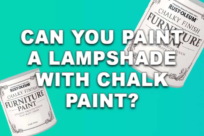Can you paint a lampshade with chalk paint?