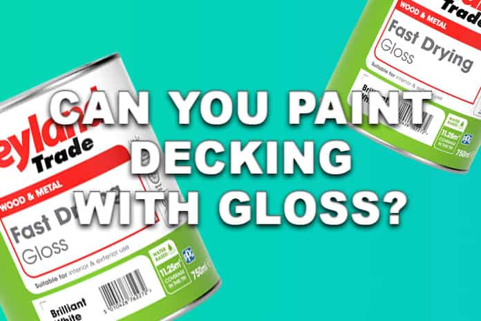 Can you paint decking with gloss?