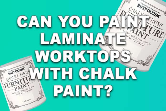 Can You Paint Laminate Countertops With Chalk Paint?