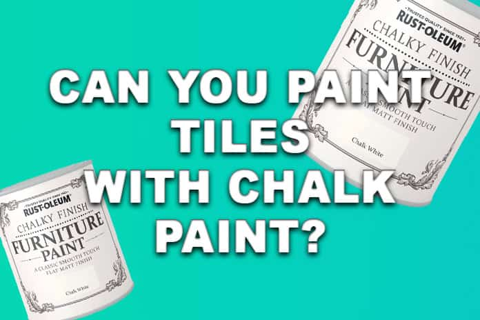 Can You Paint Tiles With Chalk Paint?