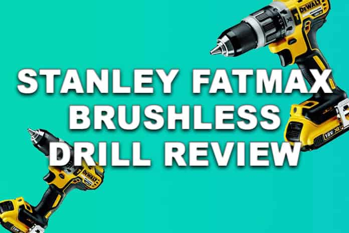 Stanley FATMAX Brushless Drill Review